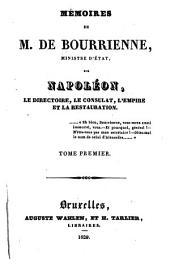 Mémoires de M. de Bourrienne sur Napoléon, le directoire, le consulat, l'empire et la restauration: 1. 1829. - 385 S.
