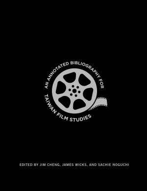 An Annotated Bibliography for Taiwan Film Studies PDF