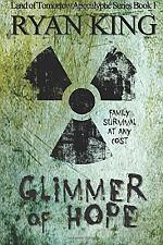 Glimmer of Hope (Book 1 of the Land of Tomorrow Post-Apocalyptic Series)