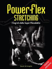 Power-Flex Stretching - I Segreti della Super Flessibilità