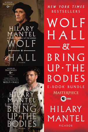 Wolf Hall   Bring Up the Bodies PBS Masterpiece E Book Bundle PDF