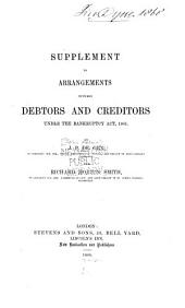 Precedents of Arrangements Between Debtors and Creditors Under the Bankruptcy Act, 1861: Supplement