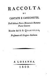 Raccolta di cantate e canzonette dell' abbate Pietro Metastasio