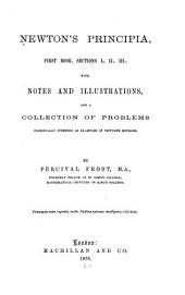 Newton's Principia, First Book, Sections I., II., III.: With Notes and Illustrations, and a Collection of Problems Principally Intended as Examples of Newton's Methods
