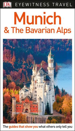 DK Eyewitness Travel Guide Munich and the Bavarian Alps PDF