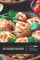 The Ultimate Collection of My Favorite Recipes Cookbook Journal  Blank Recipe Books to Write in as a Personal Cookbook and Baking Journal for Women