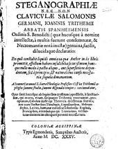Steganographiae nec non Clavicvlae Salomonis Germani, Ioannis Trithemii ... declaratio ...
