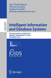 Intelligent Information and Database Systems: 6th Asian Conference, ACIIDS 2014, Bangkok, Thailand, April 7-9, 2014, Proceedings, Part 1