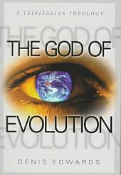 The God of Evolution: A Trinitarian Theology