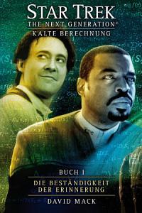 Star Trek   The Next Generation 08  Kalte Berechnung   Die Best  ndigkeit der Erinnerung PDF