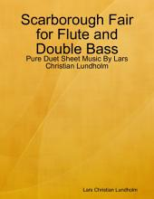 Scarborough Fair for Flute and Double Bass - Pure Duet Sheet Music By Lars Christian Lundholm