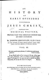 An History of Early Opinions Concerning Jesus Christ: Compiled from Original Writers; Proving that the Christian Church was at First Unitarian, Volume 3