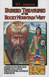 Buried Treasures Of The Rocky Mountain West Book PDF