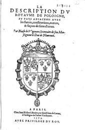 La Description du royaume de Poloigne, et pays adiacens... Par Blaise de Vigenere...