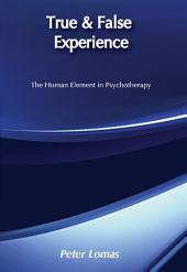 True and False Experience: Human Element in Psychotherapy