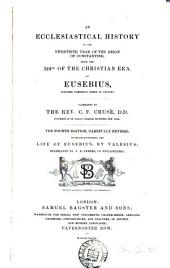 An Ecclesiastical History to the Twentieth Year of the Reign of Constantine: Being the 324th of the Christian Era