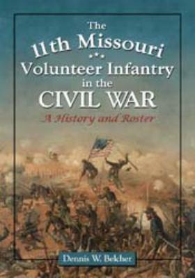 The 11th Missouri Volunteer Infantry in the Civil War PDF