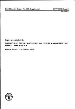 Papers Presented at the Norway FAO Expert Consultation on the Management of Shared Fish Stocks PDF