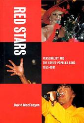 Red Stars: Personality and the Soviet Popular Song, 1955-1991