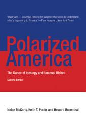 Polarized America: The Dance of Ideology and Unequal Riches, Edition 2