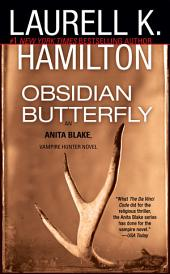 Obsidian Butterfly: An Anita Blake, Vampire Hunter Novel