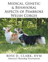 Medical, Genetic & Behavioral Risk Factors of Pembroke Welsh Corgis