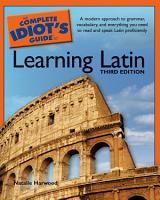 The Complete Idiot s Guide to Learning Latin  3rd Edition PDF