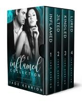 The Inflamed Collection: Inflamed, Jilted, Kindled, Lured