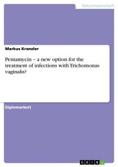 Pentamycin – a new option for the treatment of infections with Trichomonas vaginalis?