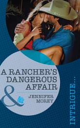 A Rancher's Dangerous Affair (Mills & Boon Intrigue) (Vengeance in Texas, Book 2)