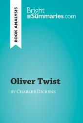 Oliver Twist by Charles Dickens (Book Analysis): Detailed Summary, Analysis and Reading Guide