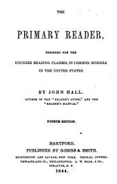 The Primary Reader: Designed for the Younger Reading Classes, in Common Schools in the United States
