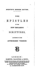 The Epistles of the New Testament Scriptures  According to the Authorised Version   Bagster s Narrow Edition    PDF