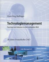 Technologiemanagement: Forschen und Arbeiten in einer vernetzten Welt