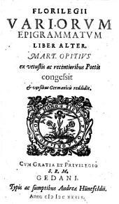 Florilegii variorum epigrammatum liber ...: Liber alter, Volume 2