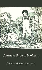 Journeys Through Bookland: A New and Original Plan for Reading, Applied to the World's Best Literature for Children, Volume 3