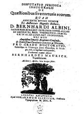 Disputatio juridica inauguralis de quaestionibus sive torturis reorum ...
