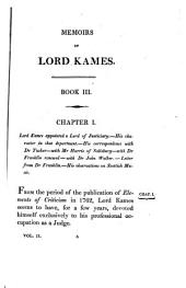 Memoirs of the Life and Writings of the Honourable Henry Home of Kames: One of the Senators of the College of Justice, and One of the Lords Commissioners of Justiciary in Scotland Containing Sketches of the Progress of Literature and General Improvement in Scotland During the Greater Part of the Eighteenth Century, Volume 2
