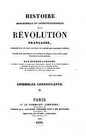 Histoire monarchique et constitutionelle de la revolution française: composée sur un plan nouveau et d'apres des documens inedits. Assemblèe constituante II, Volume4