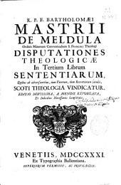 R.P.F. Bartholomaei Mastrii de Meldula ... Disputationes theologicae in tertium librum sententiarum ...