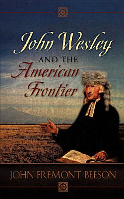 John Wesley and the American Frontier PDF