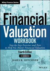 Financial Valuation Workbook: Step-by-Step Exercises and Tests to Help You Master Financial Valuation, Edition 4