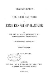 Reminiscences of the Court and Times of King Ernest of Hanover