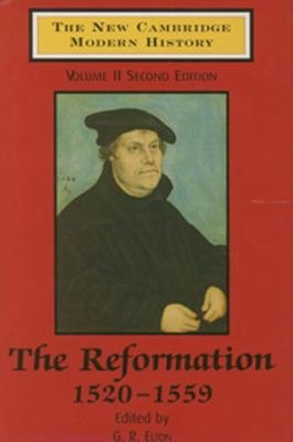 The New Cambridge Modern History The Reformation 1520 1559 Edited By G R Elton