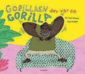 Gorillaen der var en gorilla - Lyt&læs