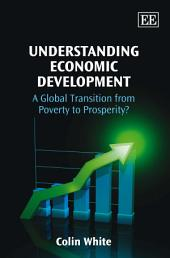 Understanding Economic Development: A Global Transition from Poverty to Prosperity?