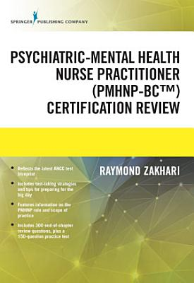 The Psychiatric Mental Health Nurse Practitioner Certification Review Manual