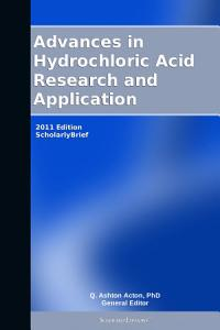 Advances in Hydrochloric Acid Research and Application  2011 Edition PDF