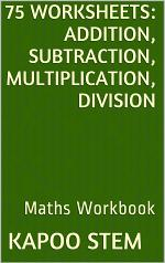 75 Worksheets for Daily Math Practice: Addition, Subtraction, Multiplication, Division