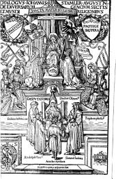 Dyalogus Johannis Stamler Augustn. de diversarum gencium sectis et mundi religionibus